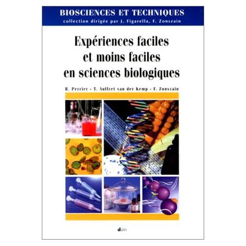 Expériences faciles et moins faciles en sciences biologiques