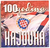 100 GODINA HAJDUKA - 1911 – 2011 - Vinko Coce, Mladen Grdovic, Miso Kovac, Tomislav Ivcic, Jole, Dino Dvornik, Dubrovacki trubaduri - 2011 (CD)