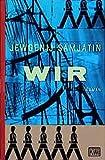 Wir: Roman, Mit dem Essay ?ber die Literatur und die Revolution