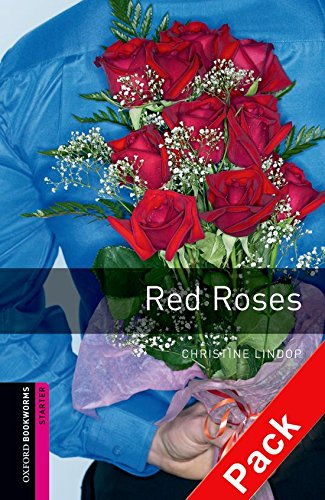 Oxford Bookworms Library: Oxford Bookworms. Starter: Red Roses CD Pack Edition 08: 250 Headwords