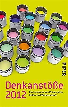 Denkanstöße 2012: Ein Lesebuch aus Philosophie, Kultur und Wissenschaft von [Göttermann, Lilo]
