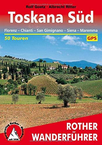 Toskana Süd: Florenz - Chianti - San Gimignano - Siena - Maremma. 50 Touren. Mit GPS-Tracks (Rother Wanderführer)