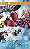 Kingdom Hearts 3D Dream Drop Distance Cheat Code Ebook
