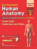 #3: B.D.Chaurasia's Human Anatomy : Regional & Applied Dissection and Clinical Volume 2 : Lower Limb Abdomen and Pelvis With CD & Wall Chart
