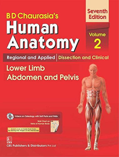 B.D.Chaurasia's Human Anatomy : Regional & Applied Dissection and Clinical Volume 2 : Lower Limb Abdomen and Pelvis With CD & Wall Chart