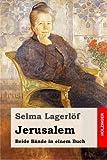 Jerusalem: Beide Bände in einem Buch - Selma Lagerlöf