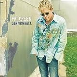 Songtexte von Pat Green - Cannonball