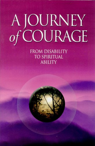 A Journey of Courage: From Disability to Spiritual Ability