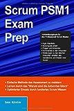 Scrum PSM1 Exam Preparation: Der erfolgreiche Weg zum Professional Scrum Master