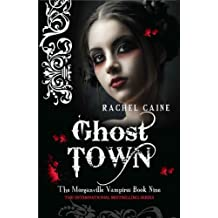 Ghost Town (Morganville Vampires) by Rachel Caine (2010-11-01)