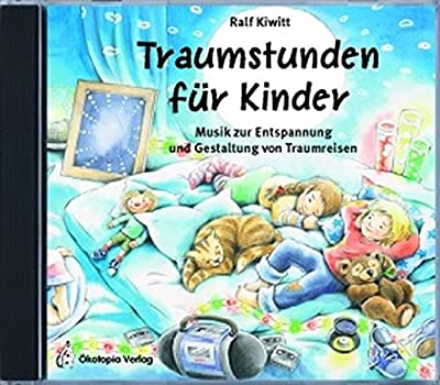 Snoezelen. Traumstunden für Kinder. CD: Musik zur Entspannung und Gestaltung von Traumreisen (Entspannung für Kinder)