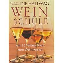 Die Hallwag Weinschule. Mit 13 Weinproben zum Weinkenner