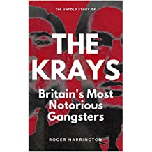 THE KRAYS: Britain's Most Notorious Gangsters (English Edition)