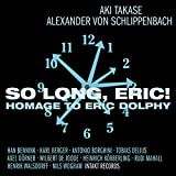 So Long,Eric! Homage to Eric Dolphy