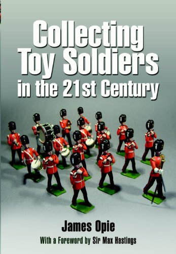 Collecting Toy Soldiers in the 21st Century (English Edition) -