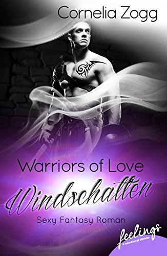Warriors of Love: Windschatten: Sexy Fantasy Roman