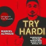 Try Hard! Generation YouTube - Warum dein Glück kein Zufall ist (audio edition)