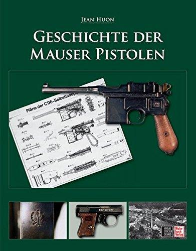 Preisvergleich Produktbild Geschichte der Mauser Pistolen