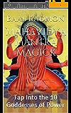 Mahavidya Mantra Magick: Tap Into the 10 Goddesses of Power (English Edition)