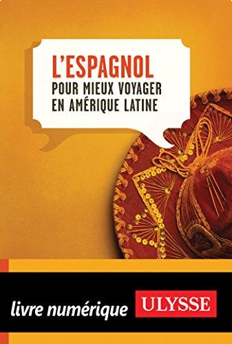 L'Espagnol pour mieux voyager en Amrique latine