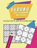Sudoku Easy To Medium 200 Puzzles: Activity Book Suduko Plus Special 500 downloadable Sudoku puzzles: Volume 1