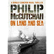 On Land and Sea (Donald Cameron Naval Thriller Book 9) (English Edition)