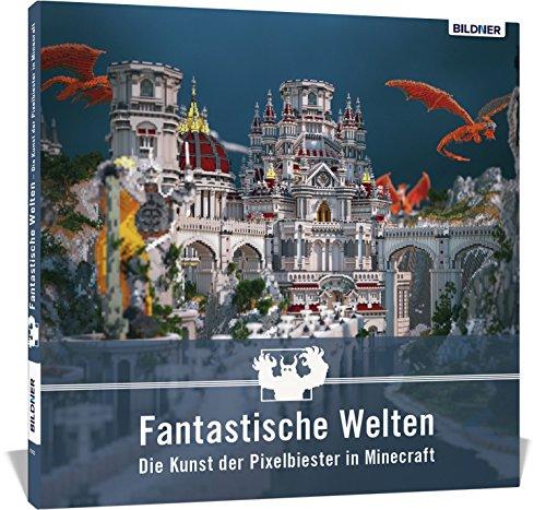 Buchcover Fantastische Welten – Die Kunst der Pixelbiester in Minecraft: Das Geschenk für Minecraft Spieler