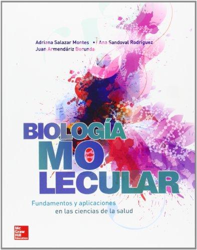 BIOLOGIA MOLECULAR FUNDAMENTOS Y APLICACIONES EN CIENCIAS DE por Adriana María Salazar Montes