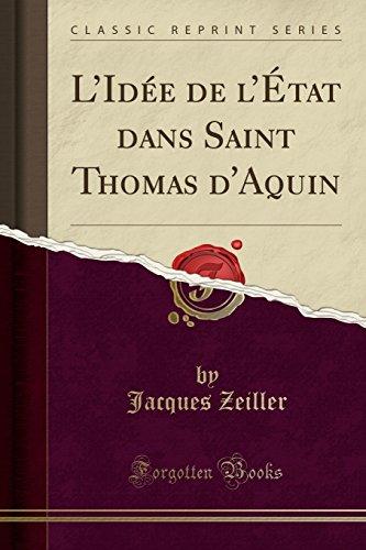 L'Idée de l'État Dans Saint Thomas d'Aquin (Classic Reprint) par  Jacques Zeiller