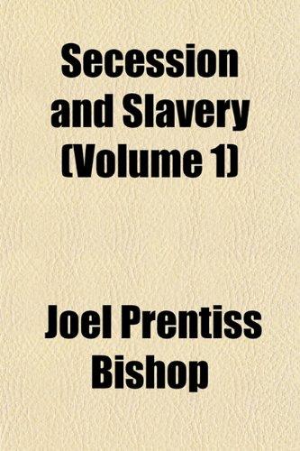 Secession and Slavery (Volume 1)