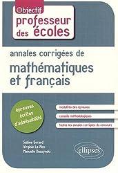 Les Épreuves Écrites d'Admissibilité Mathématiques et Français Annales Corrigées Professeurs des Écoles Nouveau Programme