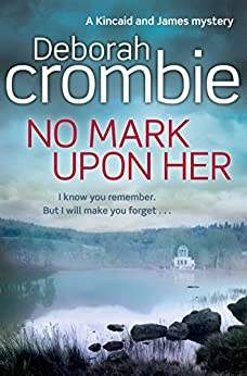 No Mark Upon Her (Duncan Kincaid / Gemma James Novels Book 14) by [Crombie, Deborah]