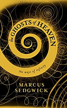 The Ghosts of Heaven: shortlisted for the CILIP Carnegie Medal 2016 (English Edition) di [Sedgwick, Marcus]