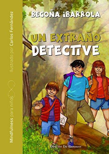 Un extraño detective (AQUÍ Y AHORA - MINDFULNESS PARA NIÑOS)