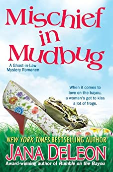 Mischief in Mudbug (Ghost-in-Law Mystery/Romance Book 2) (English Edition)
