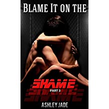 Blame It on the Shame- Part 3: A Mafia Romance