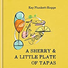 A Sherry & A Little Plate of Tapas (English Edition)