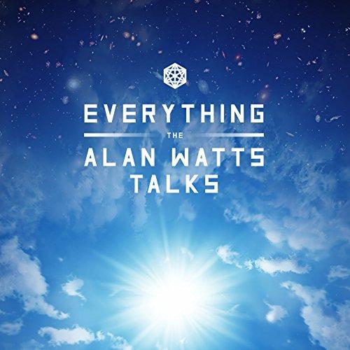 Everything: The Alan Watts Talks Watt Audio