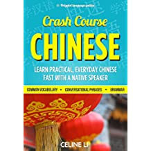 Chinese: Crash Course Chinese - Learn Chinese Fast With a Native Speaker: 500+ Essential Phrases to Build Your Chinese Vocabulary, Chinese, Learn Chinese, ... Mandarin Study Aid (English Edition)