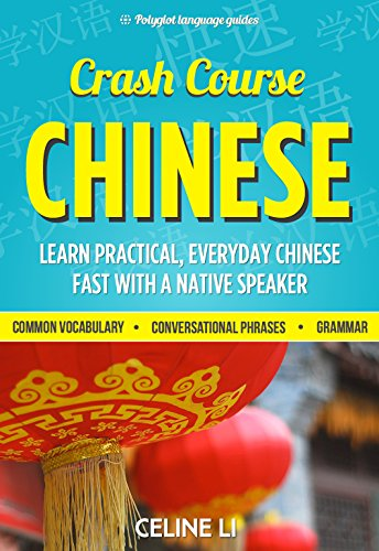 Chinese: Crash Course Chinese - Learn Chinese Fast With a Native Speaker: 500+ Essential Phrases to Build Your Chinese Vocabulary, Chinese, Learn Chinese, ... Mandarin Study Aid (English - Chinese