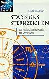 Star Signs, Sternenzeichen. Die geheimen Botschaften des Universums - Linda Goodman
