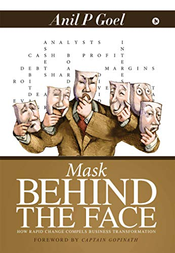 Mask Behind the Face : How Rapid Change Compels Business Transformation