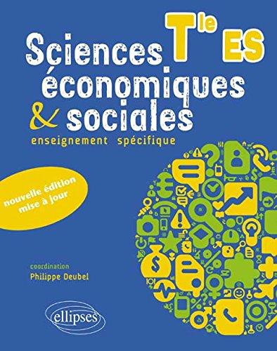 Sciences Économiques & Sociales Enseignement Spécifique Terminale ES Nouvelle Édition