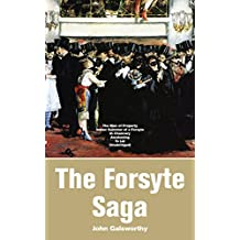 The Forsyte Saga: The Man of Property, Indian Summer of a Forsyte, In Chancery, Awakening, To Let (Unabridged): Masterpiece of Modern Literature from the Nobel-Prize winner (English Edition)