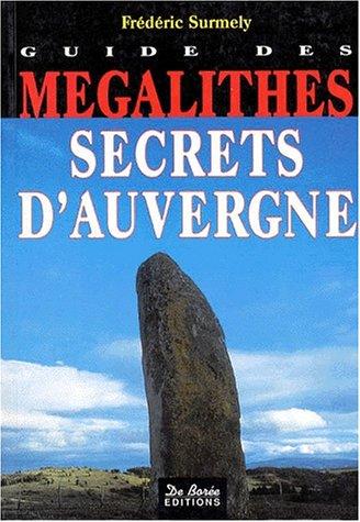 Guide des mégalithes secrets d'Auvergne