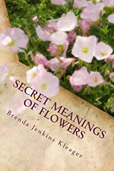 Secret Meanings of Flowers (English Edition) von [Kleager, Brenda]