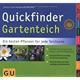 Quickfinder Gartenteich: Die besten Pflanzen für jede Teichzone. So finden Sie die passenden Wasser- und Uferrandpflanzen. (GU Quickfinder Garten)