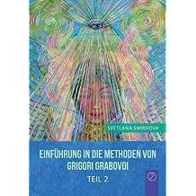 """""""Einfuhrung in Die Methoden Von Grigori Grabovoi"""" - Teil 2 (German Edition)"""