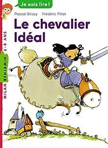 """Afficher """"Le chevalier idéal"""""""