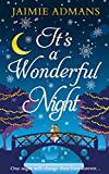 It's a Wonderful Night: A delightfully feel-good festive love story! by Jaimie Admans